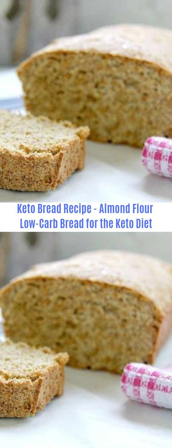 Keto Bread Recipe - Almond Flour Low-Carb Bread for the Keto Diet