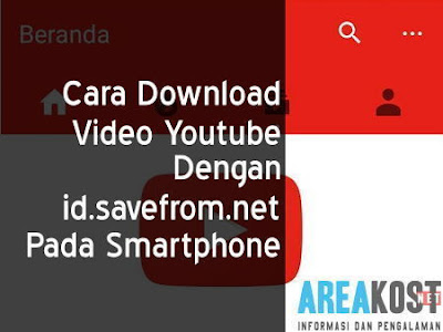 Cara Download Video Youtube Dengan id.savefrom.net Pada Smartphone