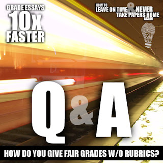 "Today's Grade Essays 10x Faster Q&A ... ""When you read the drafts and give a letter grade, how do you determine the fairest mark? What use do rubrics have in this process?   We're answering teachers' questions about the process of Grading Essays 10x Faster. We really want to illuminate this for you and make your lives easier."
