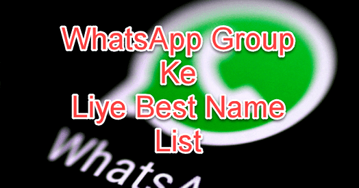 Whatsapp Group Ke Liye Kuch Name List