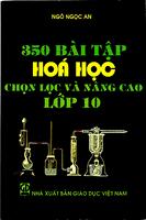 350 Bài Tập Hóa Học Chọn Lọc Và Nâng Cao Lớp 10 - Ngô Ngọc An