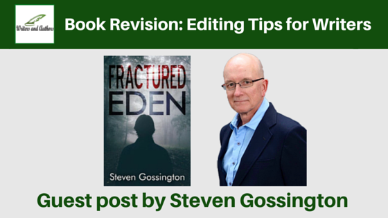 Book Revision: Editing Tips for Writers, guest post by Steven Gossington #AmEditing #WritingTips