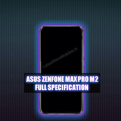 Asus Zenfone Max Pro M2 price and launch date