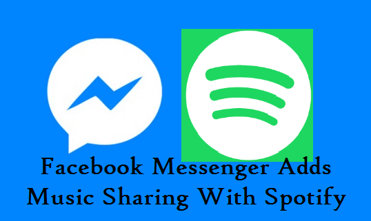 Facebook Messenger Adds Music Sharing With Spotify
