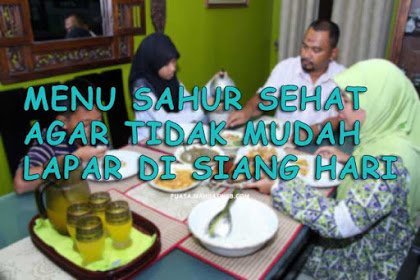 Tips Menu Sahur Tepat agar Tidak Mudah Merasa Lapar + Kenyang Lebih Lama - Ramadhan 2020