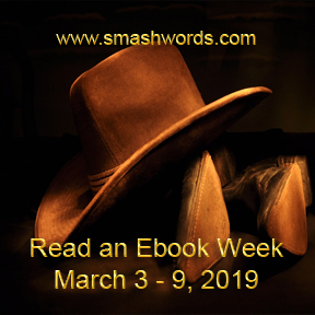 Read an Ebook Week - March 3-9, 2019 - www.smashwords.com (western theme showing cowboy boots & cowboy hat)