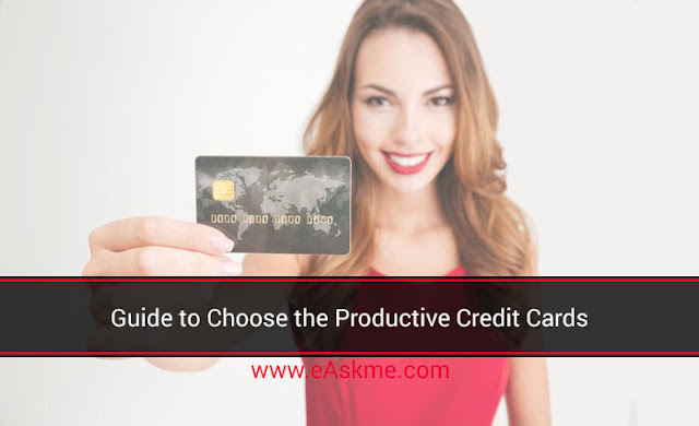 Guide to Choose the Productive Credit Cards: eAskme