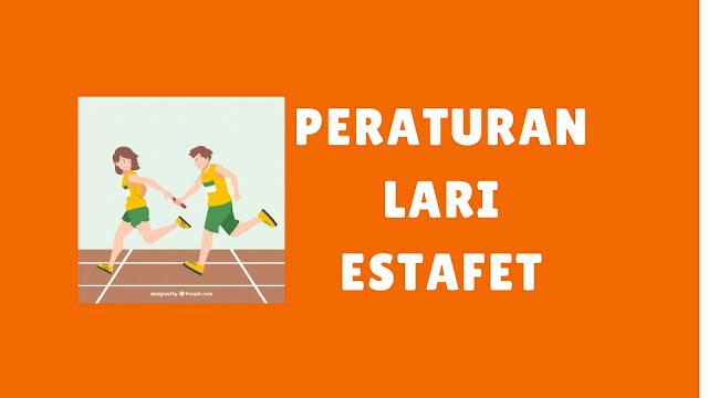 Peraturan Perlombaan Lari Estafet menurut PASI dan IAAF