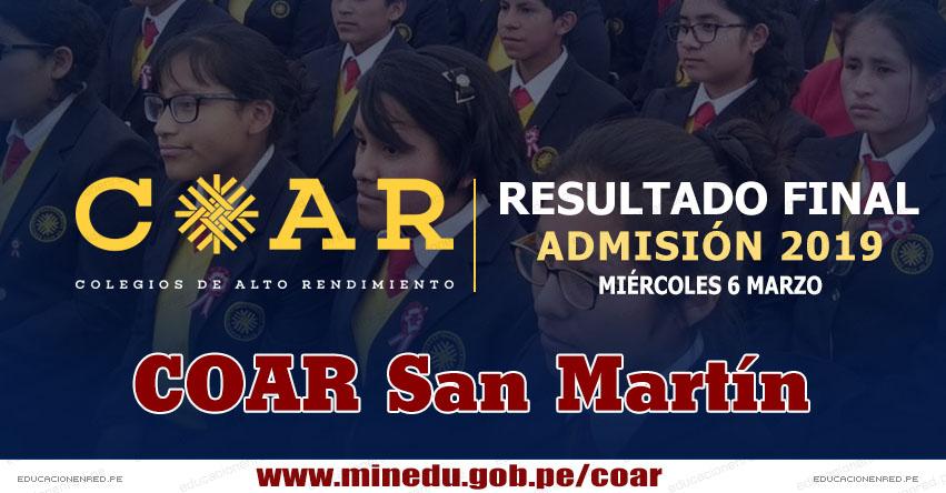 COAR San Martín: Resultado Final Examen Admisión 2019 (6 Marzo) Lista de Ingresantes - Colegios de Alto Rendimiento - MINEDU - www.dresanmartin.gob.pe