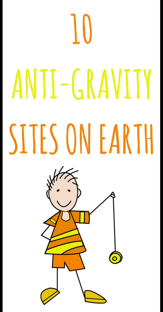 10 Anti-Gravity Sites On Earth