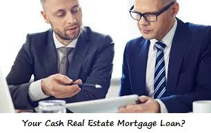 Cash Real Estate, Mortgage Loan, Mortgage