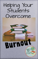 Helping Your Students Overcome Burnout