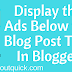 How to Display the Ads Below the Blog Post Title In Blogger