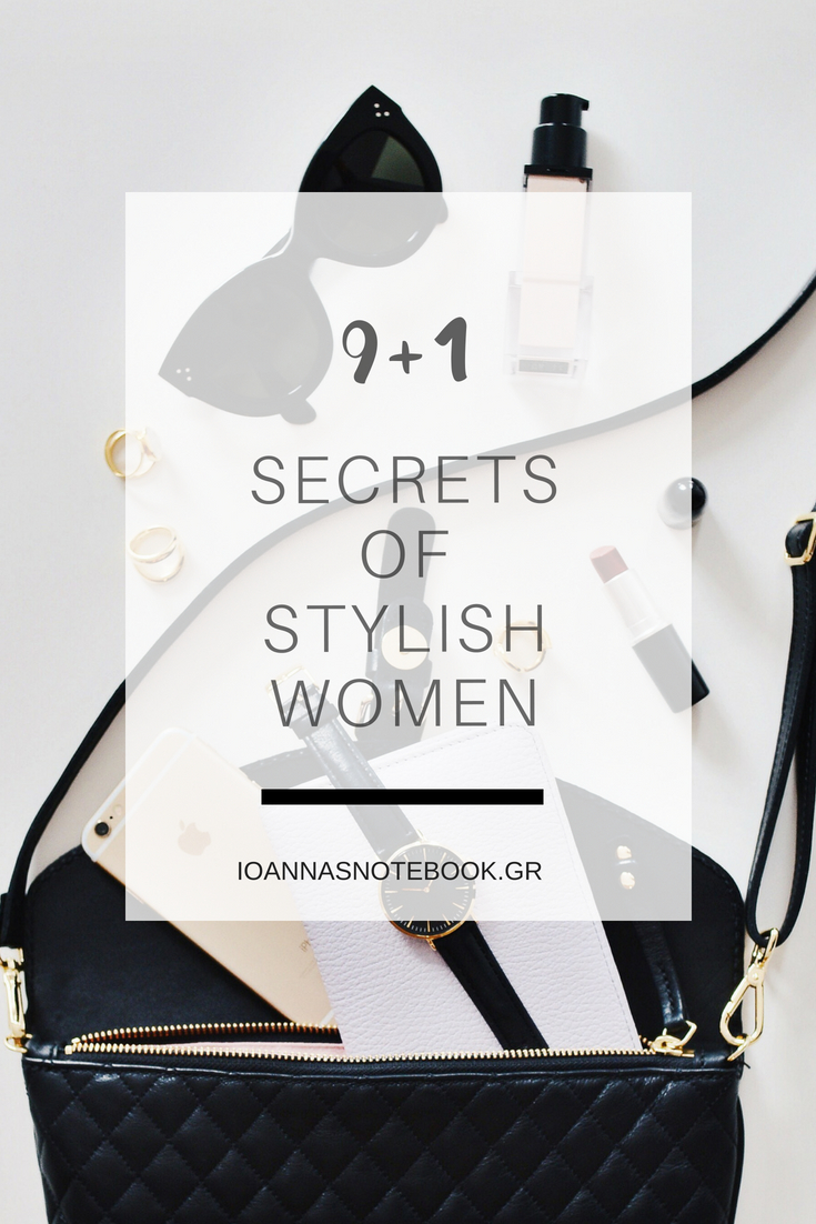 Top-10 Secrets of Stylish Women: Keep reading to learn 10 tips to stay stylish - effortlessly | Ioanna's Notebook