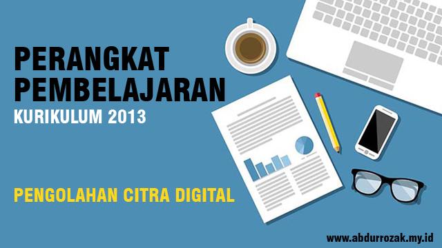Perangkat Pembelajaran Pengolahan Citra Digital Kurikulum 2013