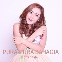 Download Lagu Mp3, Video, Lirik Lagu Cita Citata - Pura Pura Bahagia