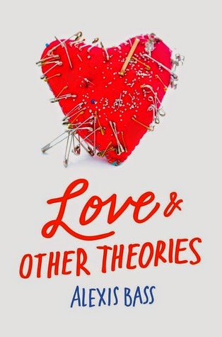 ARC Book Review: Love and Other Theories by Alexis Bass
