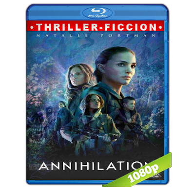 Aniquilacion (2018) BRRip Full 1080p Audio Trial Latino-Castellano-Ingles 5.1