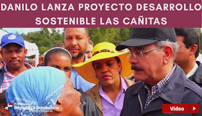 VIDEO: Danilo: queremos poner riqueza en sus manos; proyecto creará 1,600 empleos en Azua