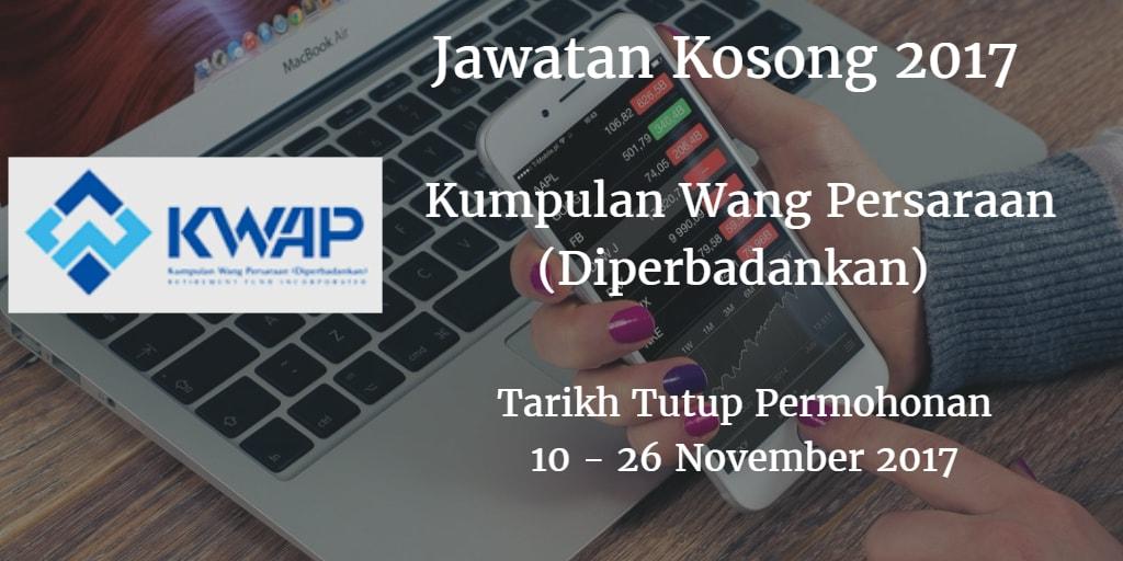 Jawatan Kosong Kumpulan Wang Persaraan (Diperbadankan) 10 - 26 November 2017