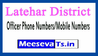 Latehar District Level Officer Phone Number/Mobile Numbers