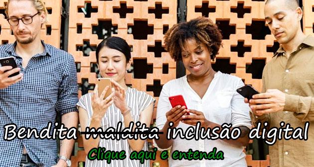 BENDITA -M-A-L-D-I-T-A- INCLUSÃO DIGITAL