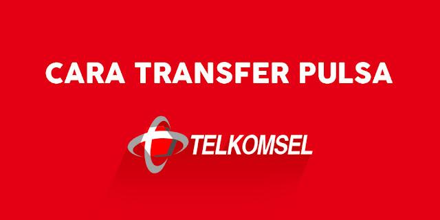 2 Cara Transfer Pulsa ke Sesama Pengguna Telkomsel