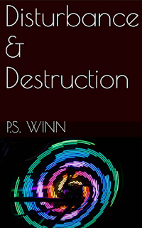 Disturbance & Destruction, P.S. Winn, Up Next, TBR, On My Kindle Book Reviews