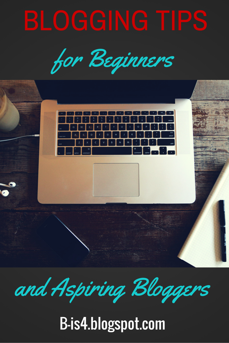 http://b-is4.blogspot.com/2014/06/blogging-tips-for-beginners-or-aspiring.html