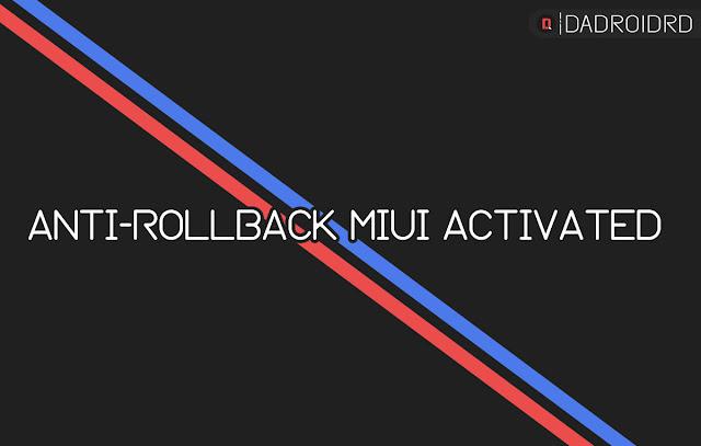 Jangan lakukan Downgrade OS MIUI bisa Brick akibat fitur Anti-RollBack
