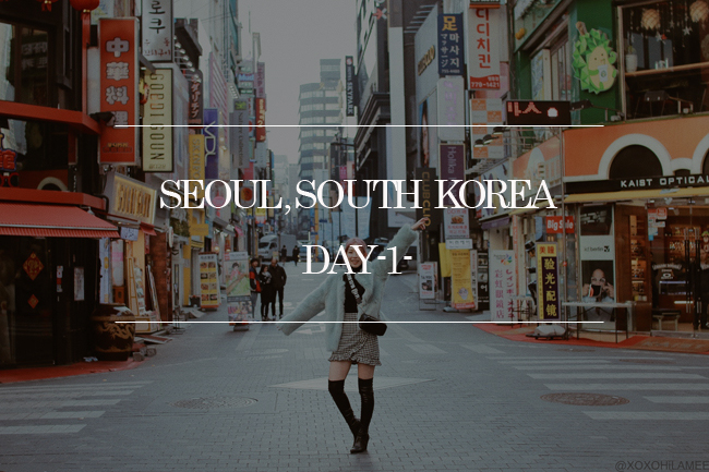 Japanese Blogger,TRAVEL Seoul, South Korea DAY1