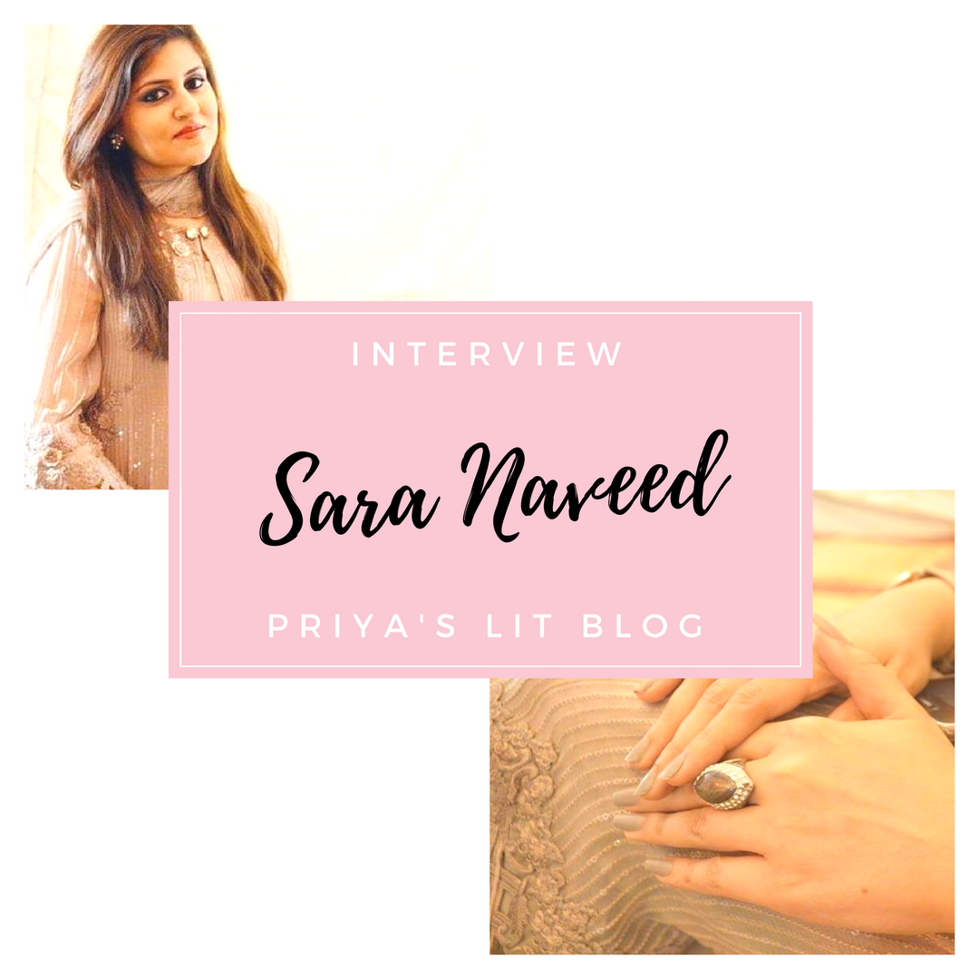 Priya's Lit Blog: Sara Naveed on her Undying Affinity for Writing