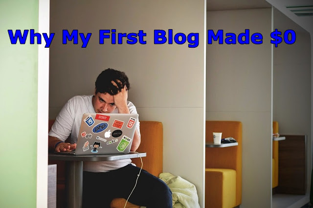 Why My First Blog Made $0