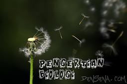 Pengertian Biologi Secara Lengkap dan Menurut Para Ahli