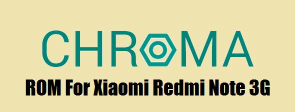 [6.0.1] Chroma ROM for Xioami Redmi Note 3G[MT6592]