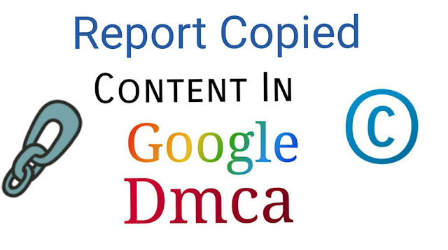 how to report copied content in google dmca