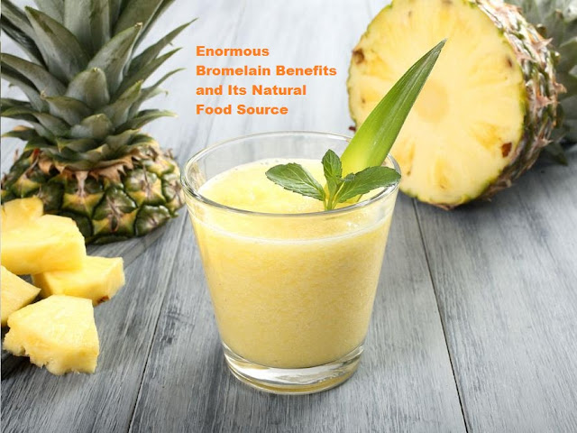 Enormous Bromelain Benefits