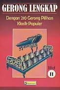 Judul Buku : Gerong Lengkap Dengan 210 Gerong Pilihan Klasik Populer Jilid II Pengarang : Drs. R.M.S. Gitosaprodjo Penerbit : Cendrawasih