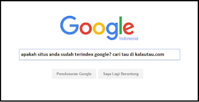 kalautau.com - Situs anda tidak terindex di google