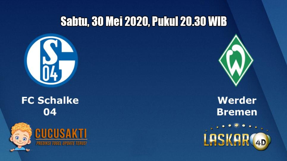 Prediksi Schalke 04 VS Werder Bremen 30 Mei 2020