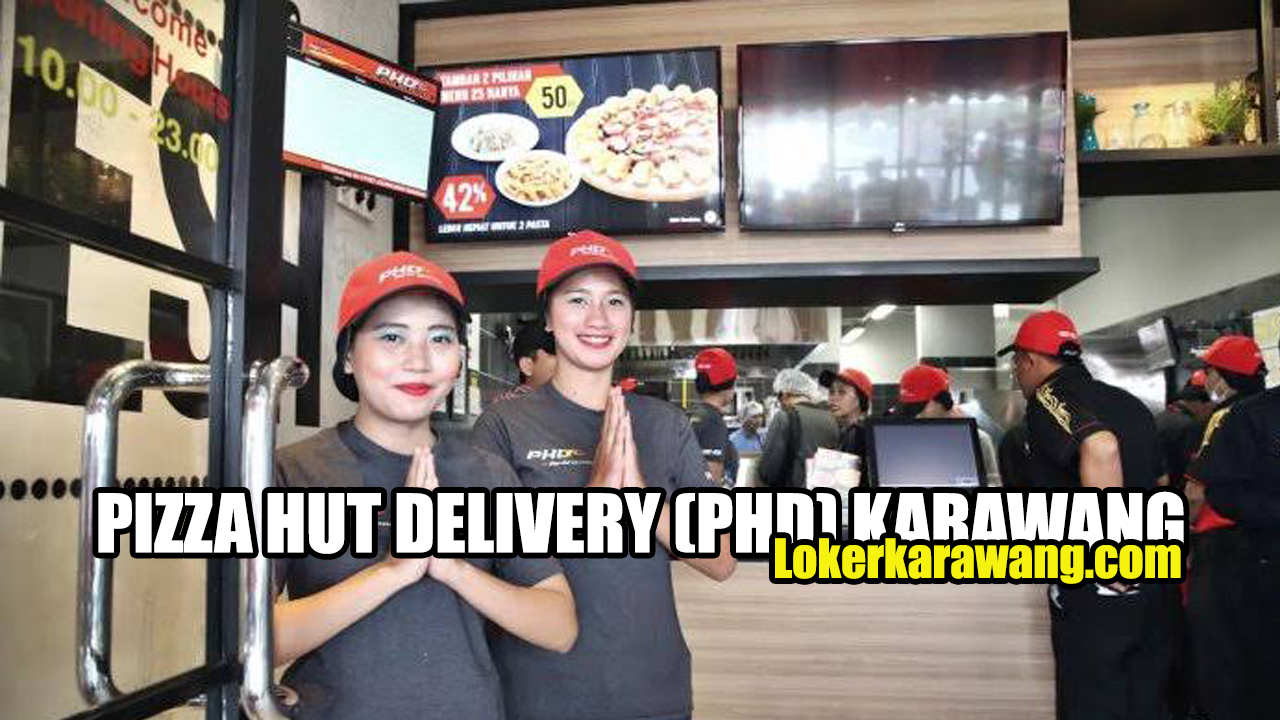 PIZZA HUT DELIVERY (PHD) KARAWANG