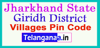 Giridh District Pin Codes in Jharkhand State