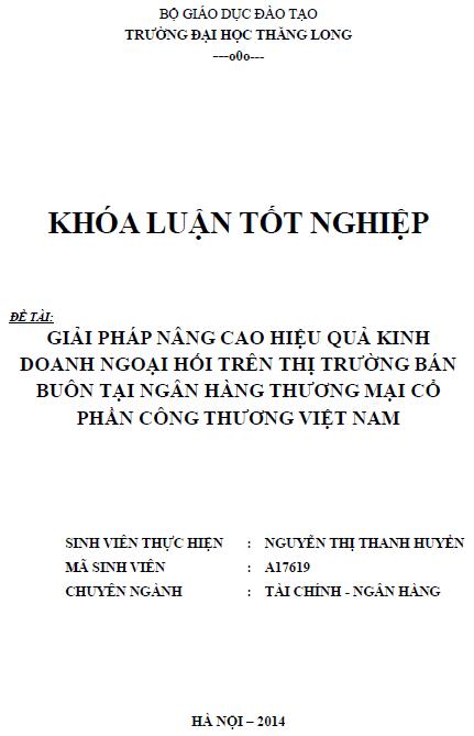 Giải pháp nâng cao hiệu quả kinh doanh ngoại hối trên thị trường bán buôn tại ngân hàng thương mại cổ phần Công thương Việt Nam