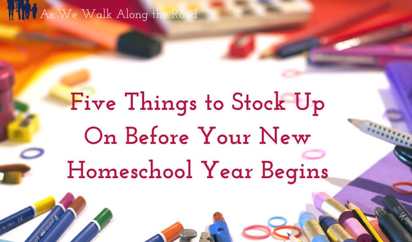Back-to-Homeschool: 5 Things You Need to Stock Up On Before Your New Homeschool Year Begins