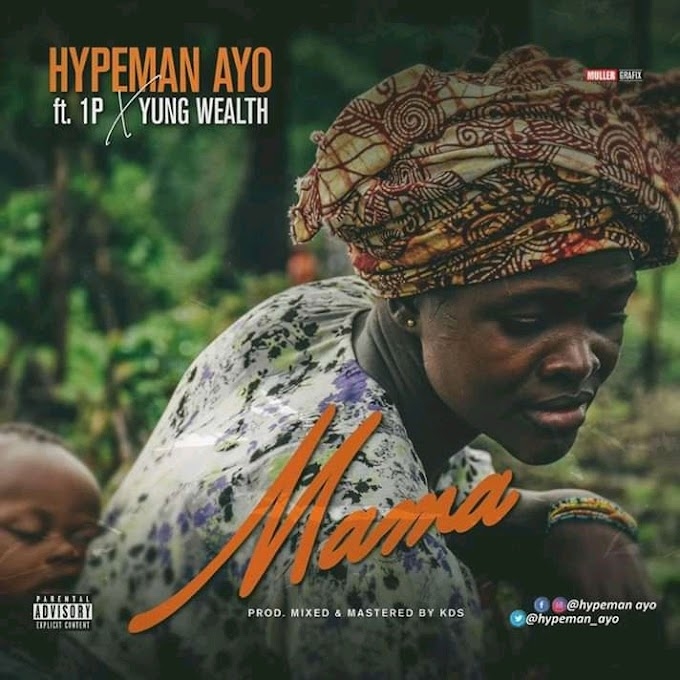 Hypeman ft IP & Young Wealth - MAMA