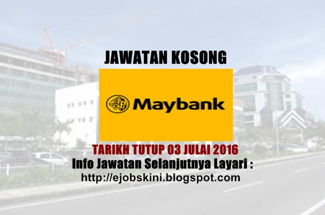 Jawatan Kosong di Maybank julai 2016
