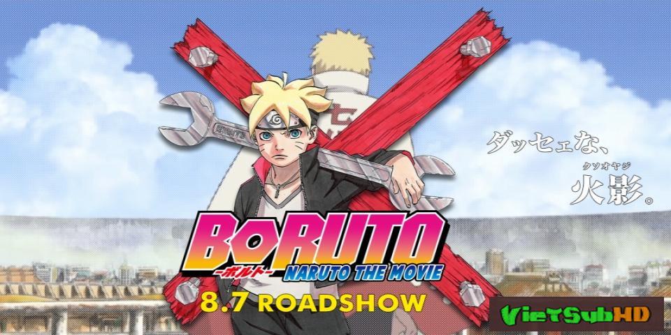 Phim Boruto: Đứa Con Ngỗ Nghịch Của Naruto VietSub HD | Boruto: Naruto The Movie 2015