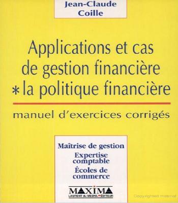 Applications Et Cas De Gestion Financière - La politique financière, manuel d'exercices corrigés PDF