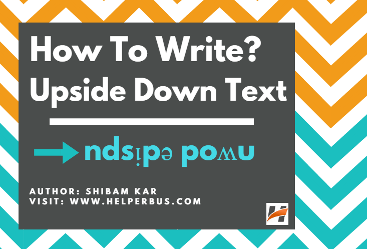 how-to-write-upside-down-texts-on-facebook-whatsapp-anywhere