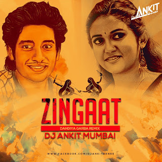 Download-DJ-Ankit-Mumbai-Zingaat-Dandiya-Garba-Remix